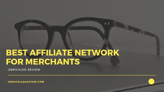Best Affiliate Network For Merchants