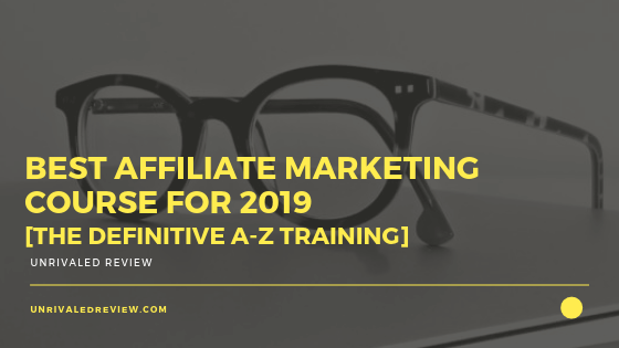 Best Affiliate Marketing Course For 2019 [Definitive Training]
