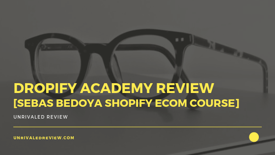 Dropify Academy Review Sebas Bedoya Shopify Course Review [Should You Sign Up]