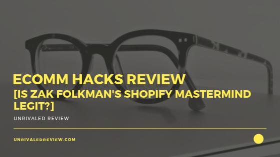 eComm Hacks Review [Zak Folkman Shopify Mastermind Legit]