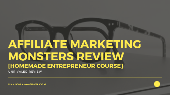 Affiliate Marketing Monsters Review [Homemade Entrepreneur Course]