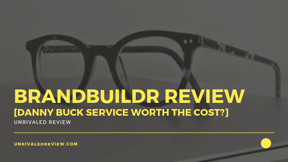 Brandbuildr Review [Danny Buck Service Worth The Cost_]