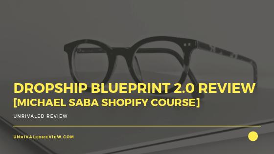 Dropship Blueprint 2.0 Review [Michael Saba Shopify Course]