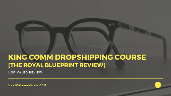 King Comm Dropshipping Course [The Royal Blueprint Review]