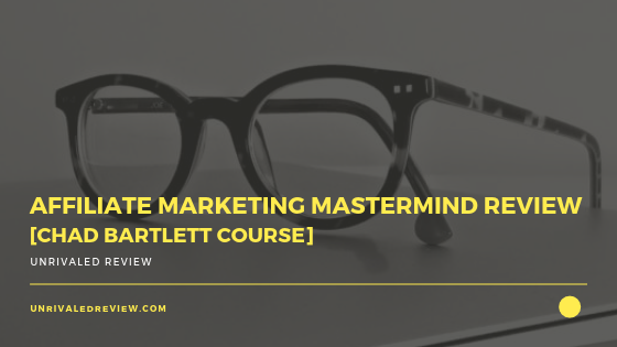 Affiliate Marketing Mastermind Review [Chad Bartlett Course]