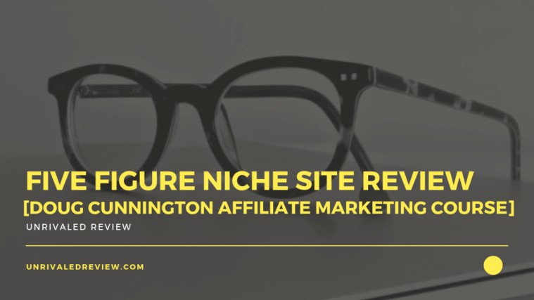 Five Figure Niche Site Review [Doug Cunnington Course]
