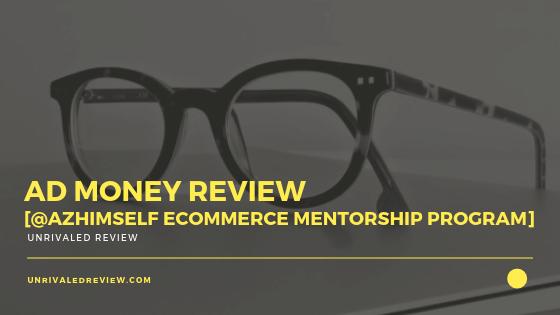 Ad Money Review [@azhimself eCommerce Mentorship Program]