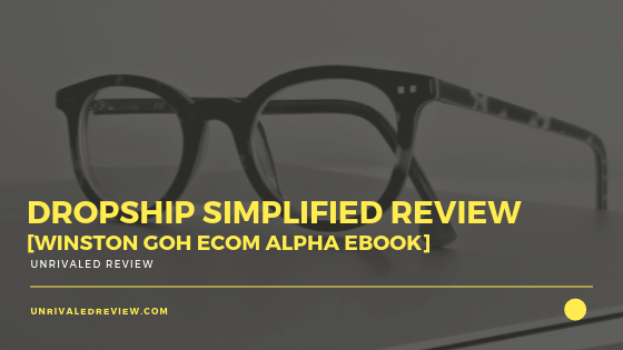 Dropship Simplified Review [Winston Goh Ecom Alpha eBook]