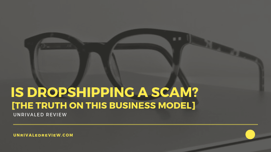 Is Dropshipping A Scam? [The TRUTH On This Business Model]