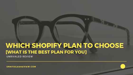 Which Shopify Plan To Choose [What Is The Best Plan For You]