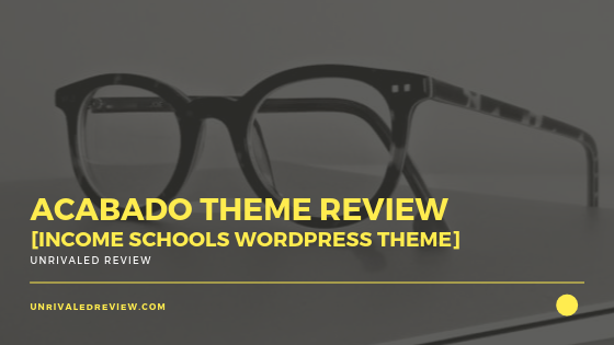Acabado Theme Review [Income Schools WordPress Theme]