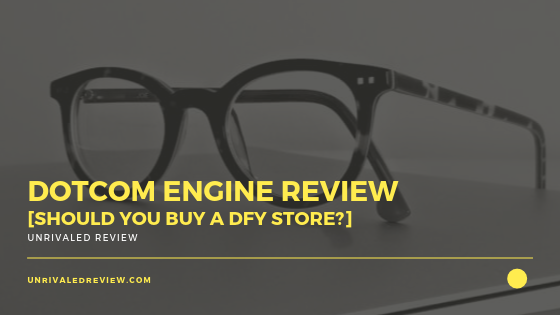 Dotcom Engine Review [Should You Buy A DFY Store_]