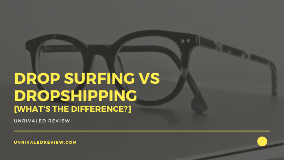 Drop Surfing vs Dropshipping [What's The Difference]