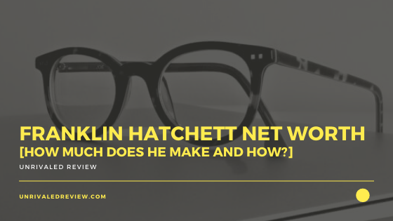 Franklin Hatchett Net Worth [How Much Does He Make And How]