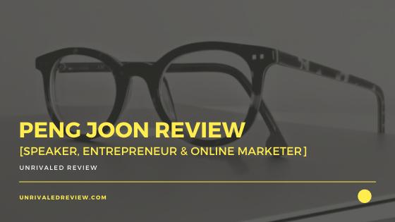 Peng Joon Review [Speaker, Entrepreneur & Online Marketer]