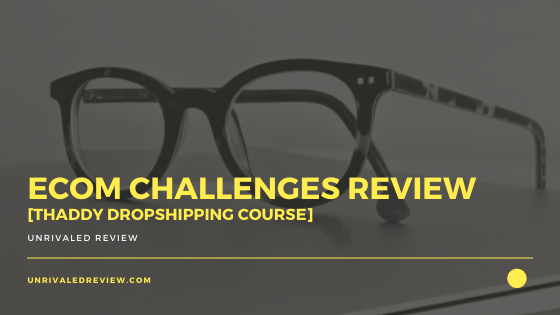 eCom Challenges Review [Thaddy Dropshipping Course]
