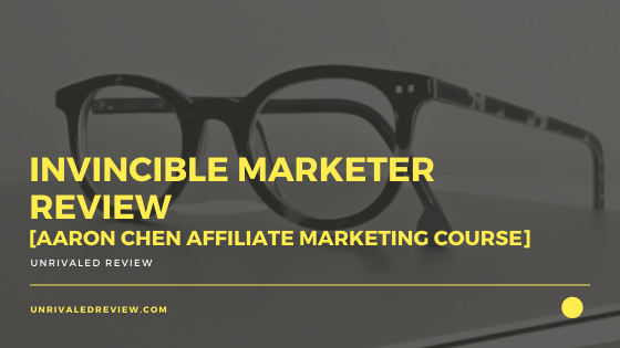 Invincible Marketer Review [Aaron Chen Affiliate Marketing Course]