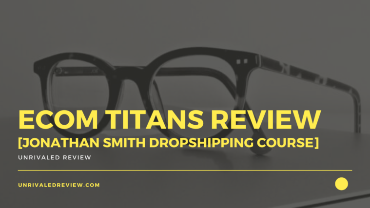 Ecom Titans Review [Jonathan Smith Dropshipping Course]