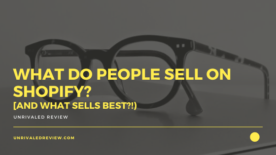 What Do People Sell on Shopify_ [And What Sells Best]
