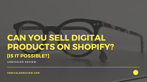 Can You Sell Digital Products On Shopify? [Is It Possible?]