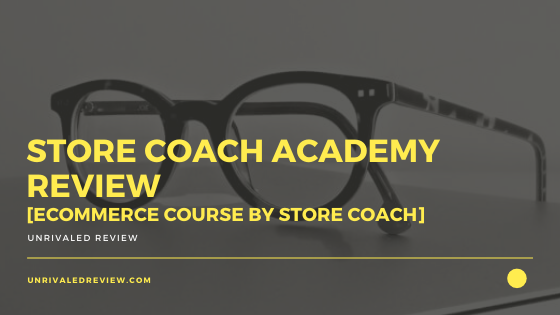 Store Coach Academy Review [eCommerce Course by Store Coach]