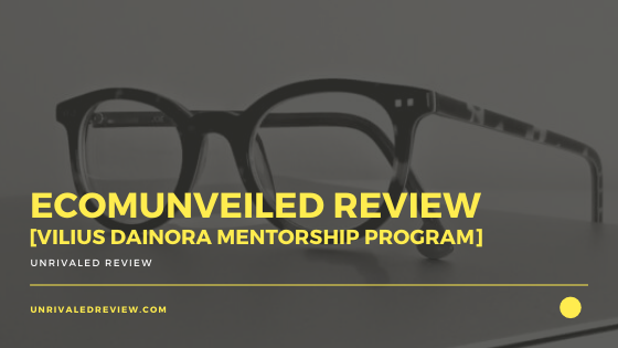 eComUnveiled Review [Vilius Dainora Mentorship Program]
