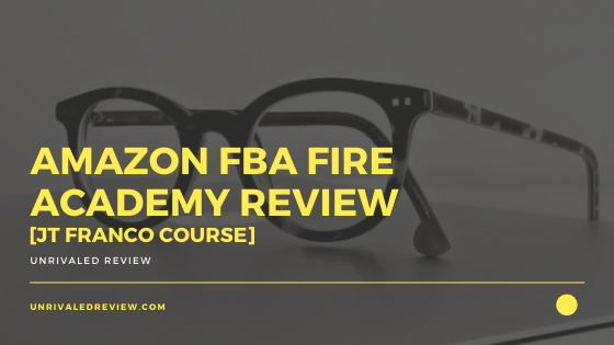 Amazon FBA Fire Academy Review [JT Franco Course]