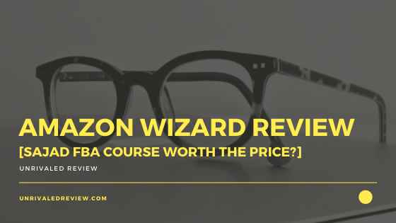 Amazon Wizard Review [Sajad FBA Course Worth The Price?]