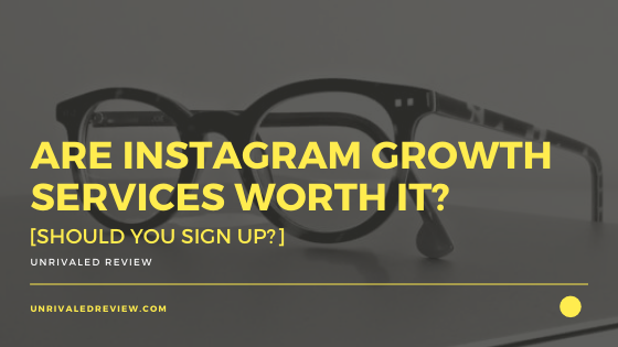 Are Instagram Growth Services Worth It? [Should You Sign Up?]