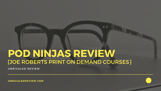 POD Ninjas Review [Joe Roberts Print On Demand Courses]