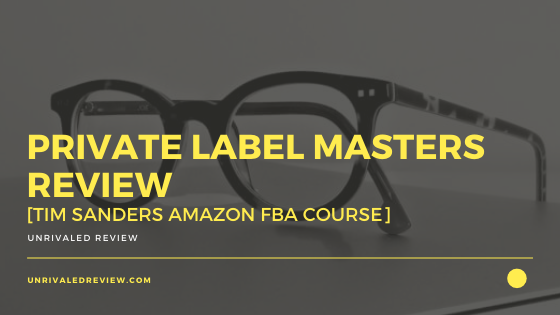 Private Label Masters Review [Tim Sanders Amazon FBA Course]
