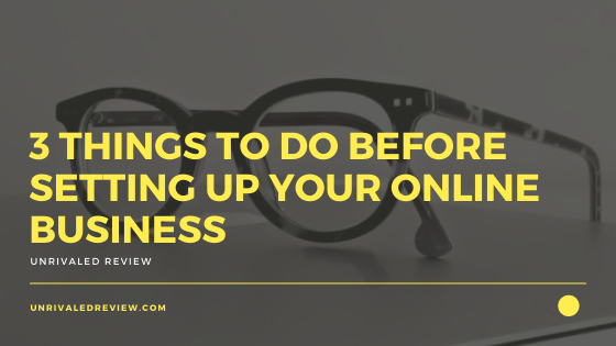 3 Things to Do Before Setting Up Your Online Business