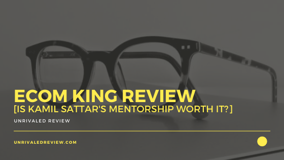 eCom King Review [Is Kamil Sattar's Mentorship Worth It?]
