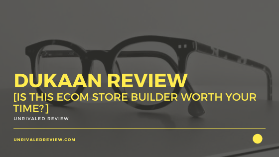 Dukaan Review [Is This eCom Store Builder Worth Your Time?]