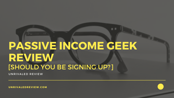 Passive Income Geek Review [Should You Be Signing Up?]