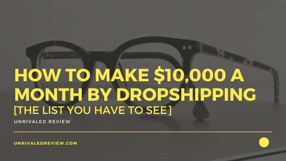 How To Make 10000 A Month By Dropshipping