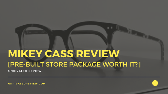Mikey Cass Review [Pre-Built Store Package Worth It?]