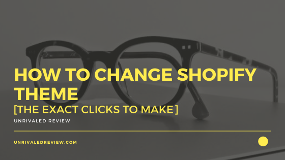 How To Change Shopify Theme [The Exact Clicks To Make]